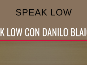 Ospite a Speak Low, con Danilo Blaiotta